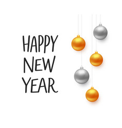 happy new year typography and christmas balls vector image