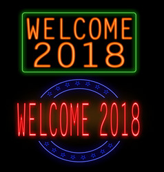 welcome 2018 glowing neon sign vector image