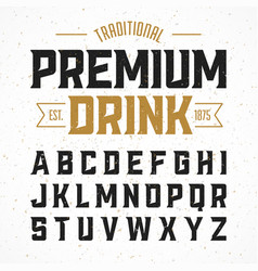 vintage style font traditional premium drink vector image vector image