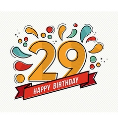 Colorful happy birthday number 29 flat line design vector
