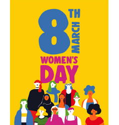 womens day 8th march poster of diverse girls vector image