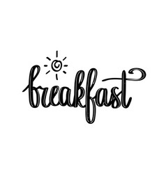 Hand-drawn calligraphy breakfast with sun design vector