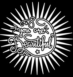 Positive poster you beautiful hand drawn quote vector