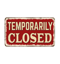 temporarily closed vintage rusty metal sign vector image