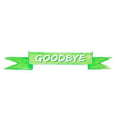 Goodbye ribbon vector