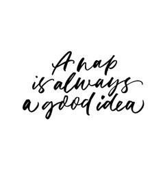 Nap is always good idea ink pen calligraphy vector