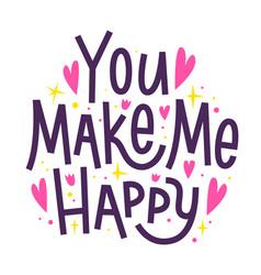 you make me happy happy valentines day romantic vector image