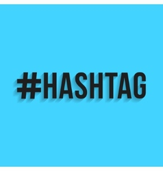 hashtag black lettering with shadow vector image vector image