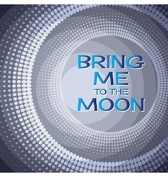 Bring me to the moon Lettering on blue vector image