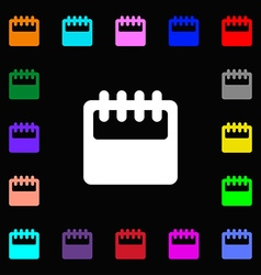 Notepad calendar icon sign Lots of colorful vector image