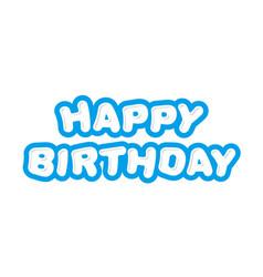 Happy birthday cute inscription vector