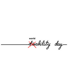 world disability day cross out disability text vector image