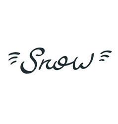 modern lettering snow hand drawing calligraphic vector image vector image