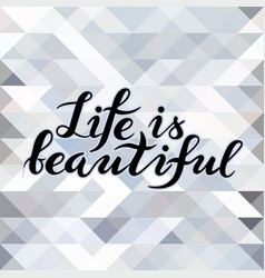 life is beautiful abstract bakcground vector image