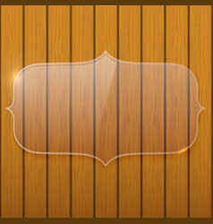 Glass plate on the wooden wall vector image vector image