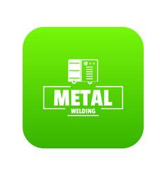 welding metal icon green vector image