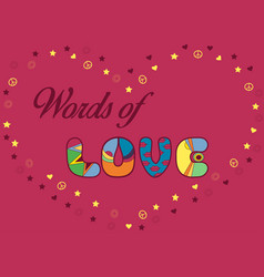 words of love unusual artistic font vector image