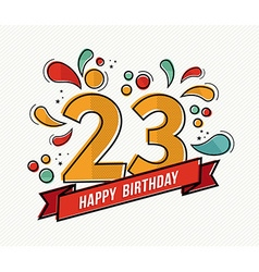 Colorful happy birthday number 23 flat line design vector