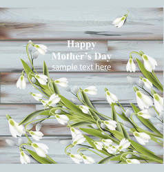 happy mother day greeting card snowdrops spring vector image
