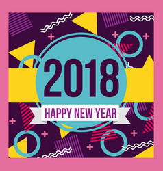 happy new year 2018 card greeting eve party vector image