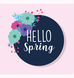 hello spring round badge flowers season nature vector image