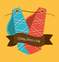 Fathers day card with ties and ribbon design vector