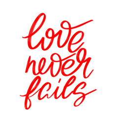 love never fails hand drawn lettering isolated vector image