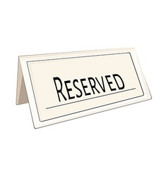 Restaurant reserved sign vector image