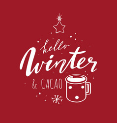 hello winter and cacao handwritten vector image