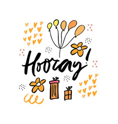 hooray cartoon hand drawn lettering vector image