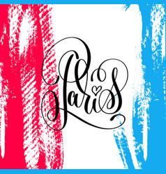 paris hand lettering inscription on brush stroke vector image