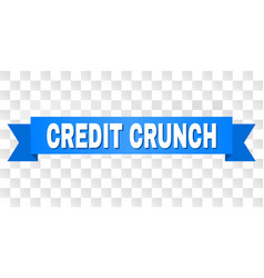 Blue tape with credit crunch text vector