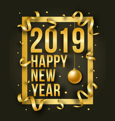 happy new year with 2019 and frame golden shiny vector image