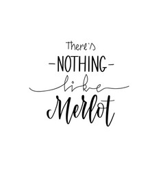 nothing like merlot funny wine lover quote vector image