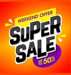 super sale banner special weekend offer up to 50 vector image