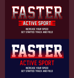 typography faster active sport vector image