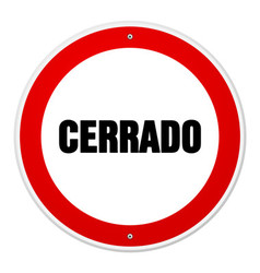 Red and white circular cerrado sign vector image vector image