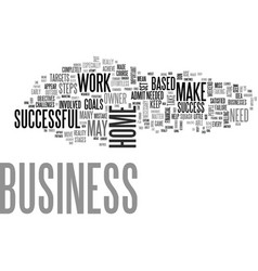 a successful home based business what does it vector image
