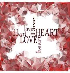 Red polygonal frame and words love and heart vector image