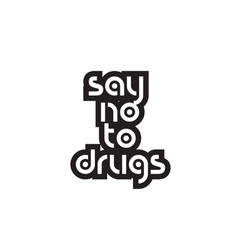 Bold text say no to drugs inspiring quotes text vector