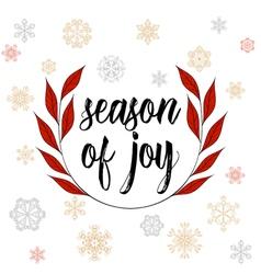 Vintage Christmas calligraphy season of joy Hand vector image vector image