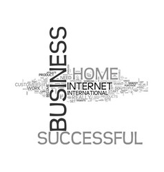 a successful home business what you need to know vector image