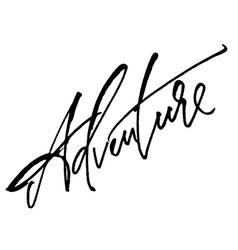 Adventure modern calligraphy hand lettering vector