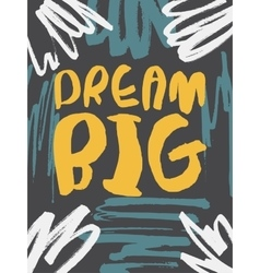 Decorative dream big card vector