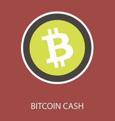 Bitcoin cash icon cryptocurrency with huge market vector