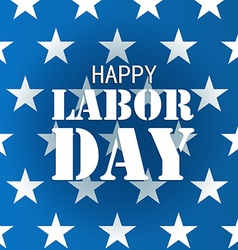 The celebration of The Labor Day greeting card vector image