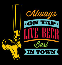 with beer tap and inscription vector image