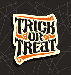 Halloween slogan trick or treat vector