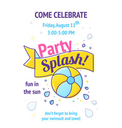 pool party poster with inflatable ball and splash vector image