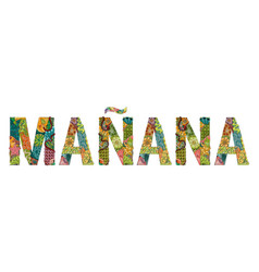Word manana tomorrow in spanish vector